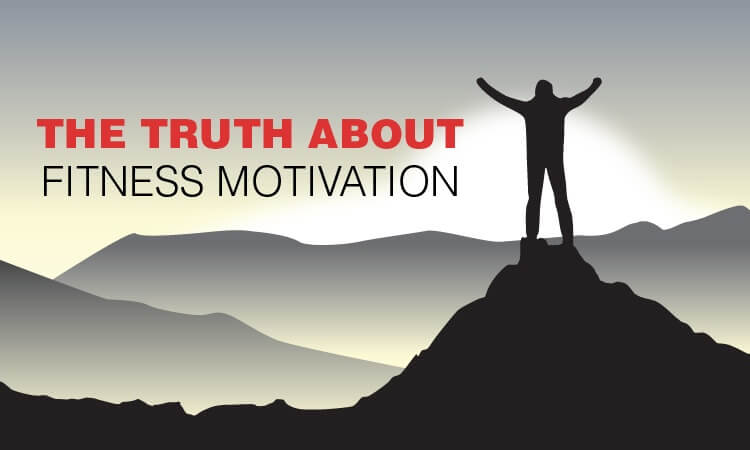 truth about fitness motivation